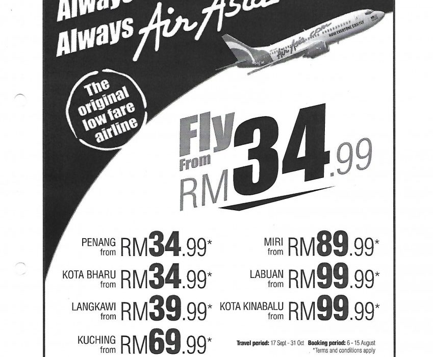 Always low fare, always airasia. The original low fare airline. Fly from RM34.99.