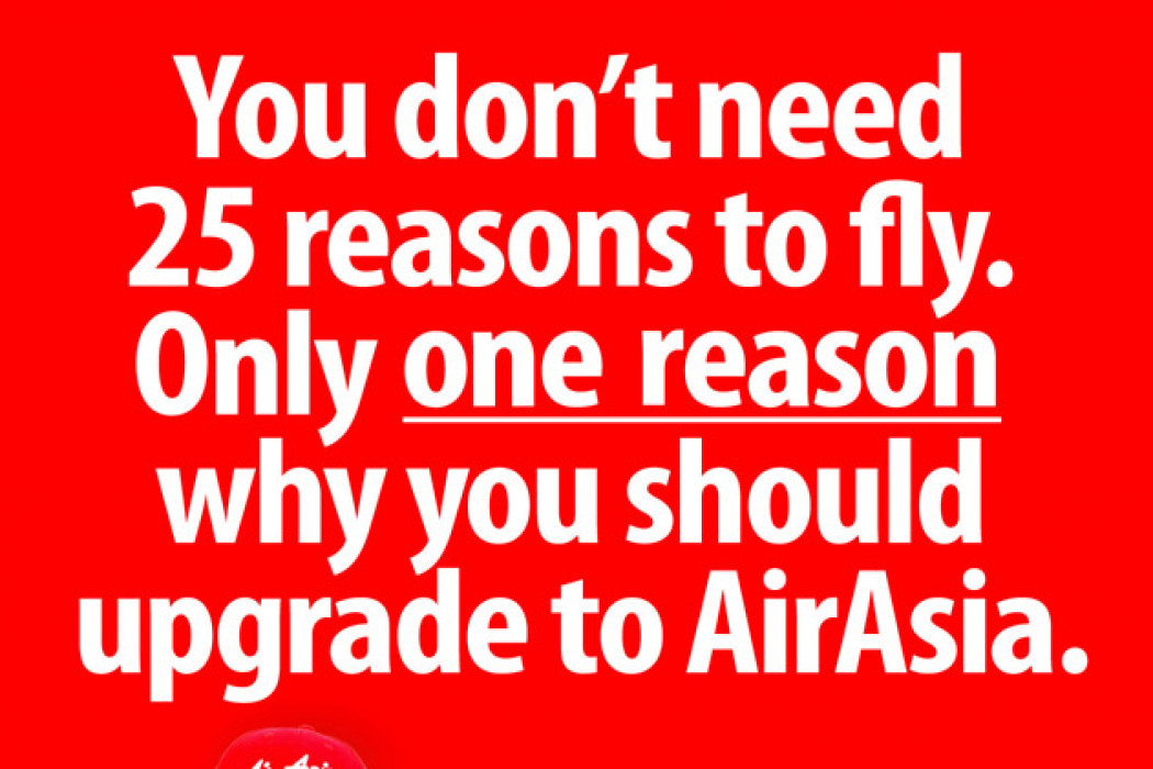 You don't need 25 reasons to fly. Only one reason why you should upgrade to airasia.